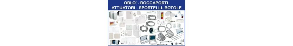 Oblò Boccaporti - Attuatori - Sportelli - Botole